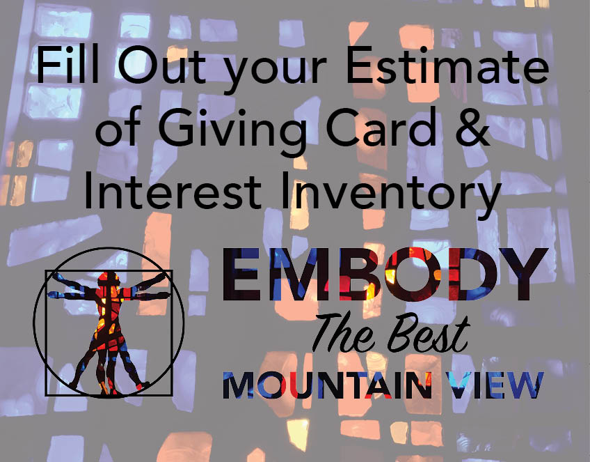 Turn in your Estimate of Giving Card & Interest Inventory